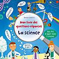 Mon livre des questions-réponses : la science