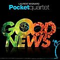 21 - Laurent Mignard pocket 4tet - Good News