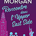 Rencontre dans l'<b>Upper</b> <b>East</b> <b>Side</b> [From New York with love #1] de Sarah Morgan