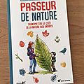 J'ai lu Passeur de nature de Emilie Lagoeyte, Cindy Chapelle et Titwane (<b>Editions</b> <b>Plume</b> de <b>Carotte</b> et Terre Vivante)
