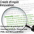 <b>Crédit</b> d'<b>impot</b> Innovation pour la conception de prototypes