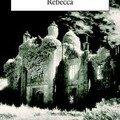 Rebecca ; daphné du maurier