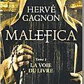 Malefica, tome 1: la voie du livre - Hervé Gagnon
