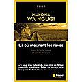 Mukoma wa ngugi, là où meurent les rêves, l'aube noire, 231 pages