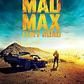 Mad Max : <b>Fury</b> <b>Road</b> - Georges Miller