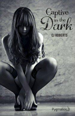 Captive in the dark de C.J. Roberts