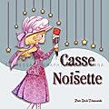 <b>Casse</b>-<b>Noisette</b>, le retour