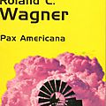Pax americana de roland c. wagner