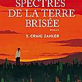 Les Spectres de la Terre Brisée de S.Craig Zahler