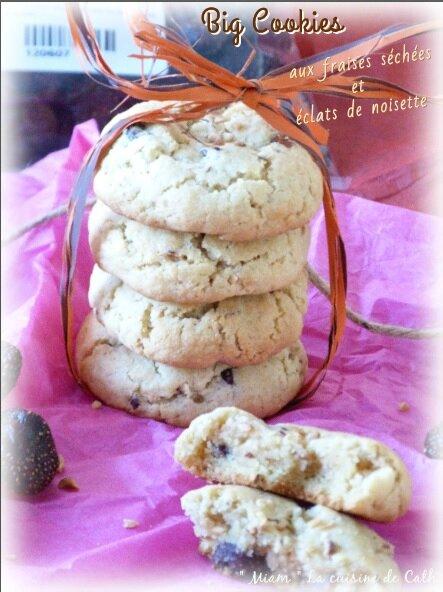 """ღ """" Miam """" Bigs Cookies aux fraises séchées et noisettes"""