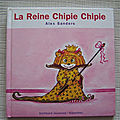 La reine chipie chipie, collection Giboulées, série roi reines, Gallimard 2005
