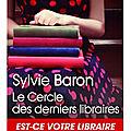 LE CERCLE DES DERNIERS LIBRAIRES - SYLVIE BARON.