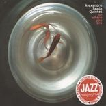 Alexandre Saada Quintet - 2006 - Be where you are (Abeille)