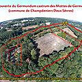Découverte du Germundum castrum des Mottes de Germond. (commune de Champdeniers Deux Sèvres)
