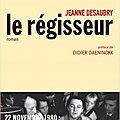 C'est l'histoire d'une Nana... « Le Régisseur » Jeanne Desaubry