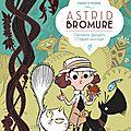 Astrid bromure, t.3 : comment épingler l'enfant sauvage, de fabrice parme