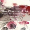 The Clarinet Trio: Ballads and Related Objects (Léo Records - 2004)