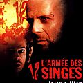 TERRY GILLIAM - l'armée des <b>12</b> singes