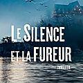 Nicolas d'estienne d'orves, nathalie carter, le silence et la fureur, xo édition, 361 pages