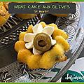 Mini cake aux olives /st morêt