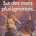 """""""Sur des Mers Plus Ignorées"""" de Tim Powers/Traduction de France-Marie Watkins"""