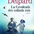 Raphaël delpard : la cavalcade des enfants rois
