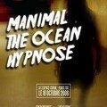 Manimal + <b>Hypno5e</b> + The Ocean - 18/10/06