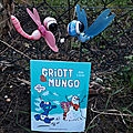 Griott et mungo : un monstre !!! tome 3
