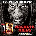 Concours <b>Machete</b> Kills : 3 DVD à gagner