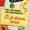 Et je <b>danse</b> aussi d'Anne-Laure Bondoux et Jean-Claude Mourlevat