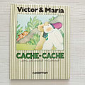 Cache-cache, collection Victor et Maria, <b>Casterman</b> <b>1984</b>
