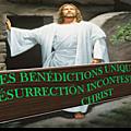 LES BÉNÉDICTIONS UNIQUES DE LA RÉSURRECTION INCONTESTABLE DU CHRIST