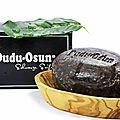 Le savon noir dudu-osun pour avoir la peau douce