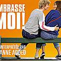 Comédie : ne manquez pas de voir le film « <b>Embrasse</b>-moi ! »