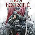 Mark lawrence, le roi écorché, l'empire brisé, tome 2