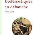 Ecclésiastiques en <b>débauche</b>.