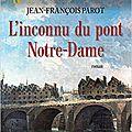 L'inconnu du pont notre-dame - jean-françois parot