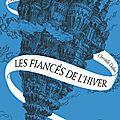 Les Fiancés de l'hiver (La <b>Passe</b>-<b>Miroir</b> 1), de Christelle Dabos