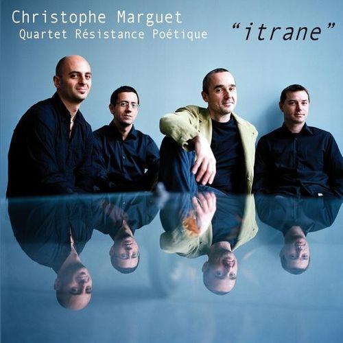 Christophe Marguet Quartet Resistance Poetique - 2008 - Itrane (Le Chant du Monde)