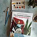 Les femmes artistes sont dangereuses : <b>Laure</b> <b>Adler</b> livre un passionnant ouvrage sur les femmes artistes.
