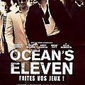 Aujourd'hui, j'ai regardé.. <b>Ocean</b>'<b>s</b> <b>Eleven</b>