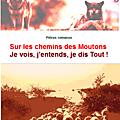 Sur les chemins des Moutons, Je vois, j'entends, je dis Tout ! De Pétrus romanus (1ère Partie)