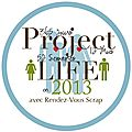 Project life 2013 !