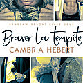 Braver la tempête de Cambria Hebert [Bearpaw <b>Resort</b> #2]