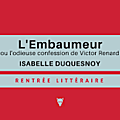 Rentrée littéraire 2017 : L'embaumeur : Isabelle <b>Duquesnoy</b> nous livre un formidable roman historique !!