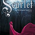 Les <b>Chroniques</b> <b>Lunaires</b>, tome 2 : Scarlet