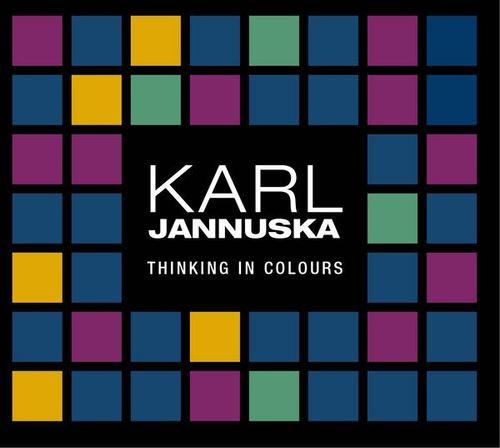 Karl Jannuska - 2008 - Thinking in colours (Cristal)