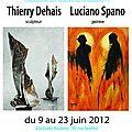 Dehais / spano en duo du 9 au 23 juin 2012- halle roublot fontenay/bois