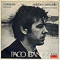10/45 - como tú - paco ibañez (1969), león felipe (?), amparo ochoa (1980)