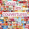 <b>Sous</b> les <b>couvertures</b> de Bertrand Guillot